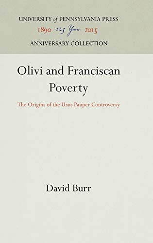 9780812281514: Olivi and Franciscan Poverty: The Origins of the Usus Pauper Controversy (The Middle Ages Series)