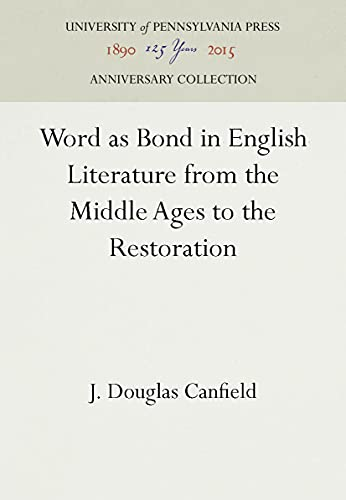 9780812281620: Word as Bond in English Literature from the Middle Ages to the Restoration