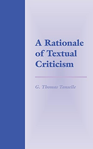 A Rationale of Textual Criticism: Tanselle, G. Thomas