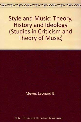 Style and Music: Theory, History, and Ideology.