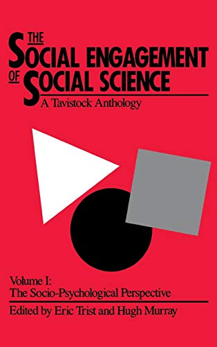 9780812281927: 001: The Social Engagement of Social Science, Volume 1: A Tavistock Anthology: The Socio-Psychological Perspective
