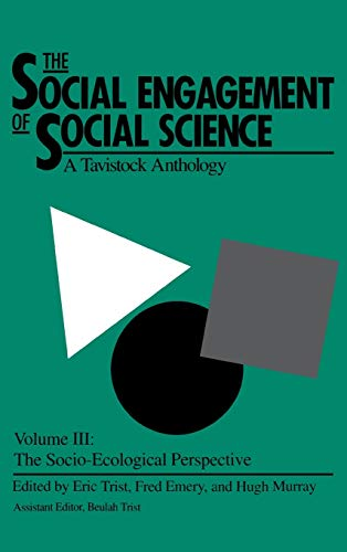 9780812281941: The Social Engagement of Social Science, Volume 3: A Tavistock Anthology--The Socio-Ecological Perspective