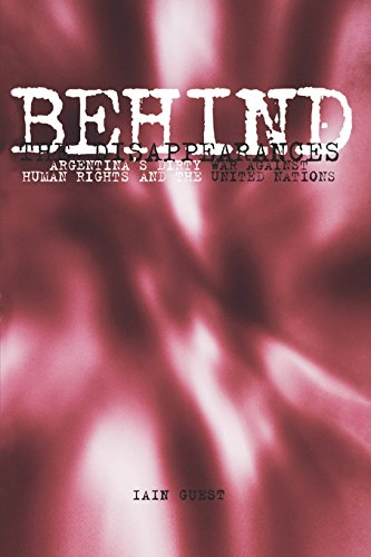 9780812282047: Behind the Disappearances: Argentina's Dirty War Against Human Rights and the United Nations (Pennsylvania Studies in Human Rights)