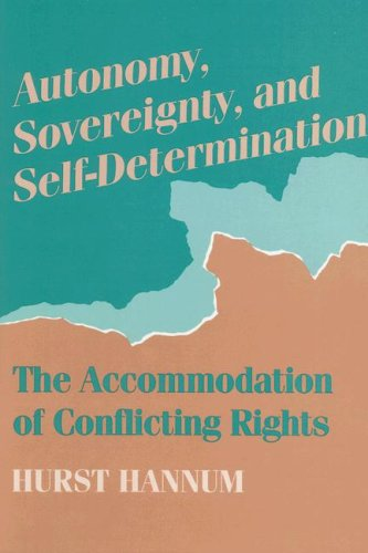 9780812282061: Autonomy, Sovereignty, and Self-Determination: The Accommodation of Conflicting Rights (Procedural Aspects of International Law)