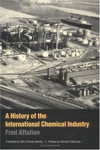 9780812282078: A History of the International Chemical Industry (Chemical Sciences in Society Series)
