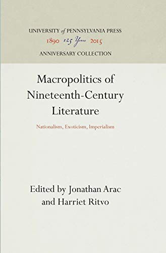 9780812282085: Macropolitics of Nineteenth-Century Literature: Nationalism, Exoticism, Imperialism (New Cultural Studies)