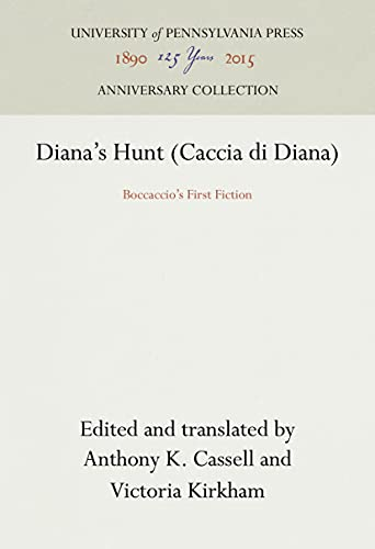 Diana's Hunt/Caccia Di Diana: Boccaccios First Edition (Middle Ages Series): Anthony K. ...