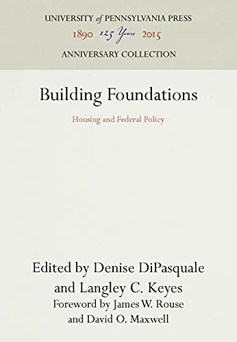 Building Foundations Housing and Federal Policy: DiPasquale, Denise and Langley C. Keyes, (Editors)