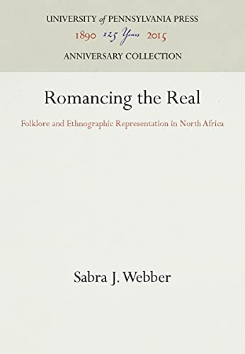 ROMANCING THE REAL : Folklore and Ethnographic Representation in North Africa
