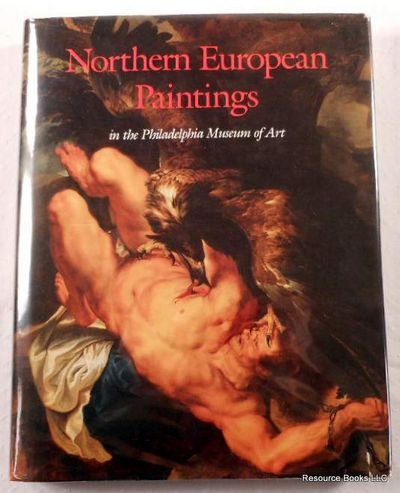 Northern European Paintings in the Philadelphia Museum of Art from the Sixteenth Through the Nine...
