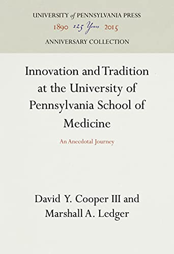 9780812282429: Innovation and Tradition at the University of Pennsylvania School of Medicine: An Anecdotal Journey