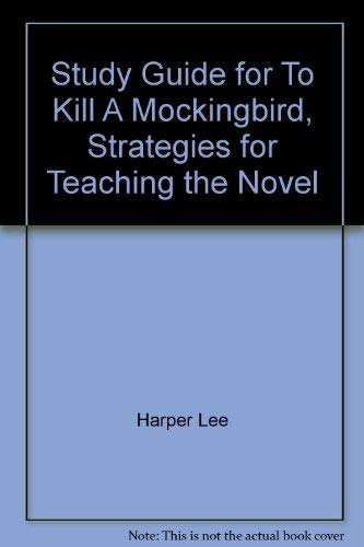 Study Guide for To Kill A Mockingbird, Strategies for Teaching the Novel (9780812359893) by [???]