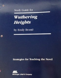 Study Guide for Wuthering Heights Strategies for Teaching the Novel: McDougal, Littell & Company