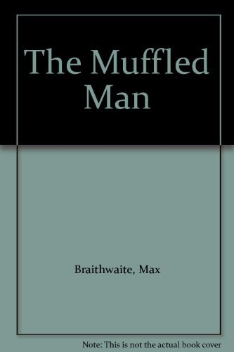 The Muffled Man (0812369300) by Braithwaite, Max