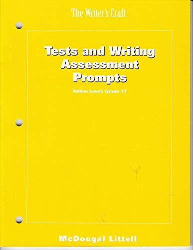 The Writer's Craft Tests and Writing Assessment Prompts Yellow Level, Grade 11: ...