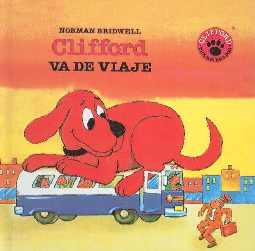 Clifford va de viaje (Clifford, el gran perro colorado) (Spanish Edition): Bridwell, Norman