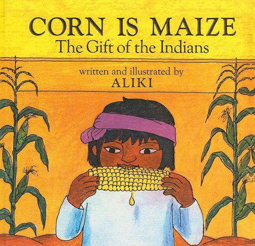 9780812405422: Corn Is Maize: The Gift of the Indians (Let's-Read-And-Find-Out Science: Stage 2 (Pb))