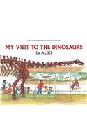 My Visit to the Dinosaurs (Let's-Read-And-Find-Out) (9780812405491) by Aliki