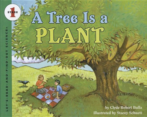9780812405552: A Tree Is a Plant (Let's-Read-And-Find-Out Science: Stage 1 (Pb))