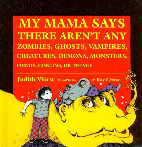 9780812412581: My Mama Says There Aren't Any Zombies, Ghosts, Vampires, Demons, Monsters, Fiends, Goblins, or Things