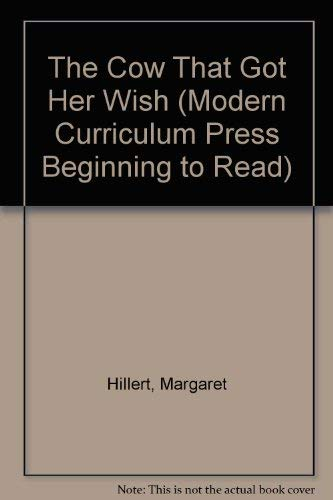 9780812414684: The Cow That Got Her Wish (Modern Curriculum Press Beginning to Read)