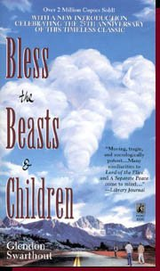 Bless the Beasts and Children: Swarthout, Glendon