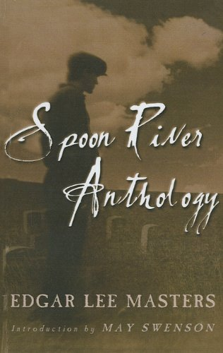 Spoon River Anthology: Edgar Lee Masters, May Swenson (Introduction)