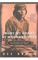 9780812417968: Bury My Heart at Wounded Knee: An Indian History of the American West
