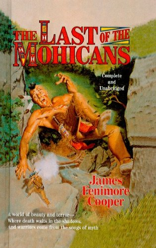 The Last of the Mohicans: Cooper, James Fenimore