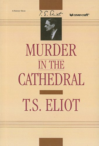 Murder in the Cathedral: Eliot, T. S.