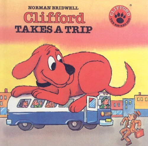 Clifford Takes a Trip (Clifford the Big Red Dog (Pb)) (0812423615) by Norman Bridwell