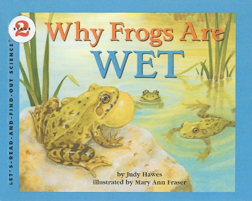 9780812427240: Why Frogs Are Wet (Let's-Read-And-Find-Out Science: Stage 2 (Pb))