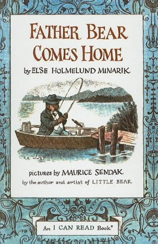 Father Bear Comes Home (I Can Read Book): Minarik, Else Holmelund