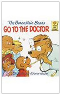 9780812429756: The Berenstain Bears Go to the Doctor (Berenstain Bears First Time Books)