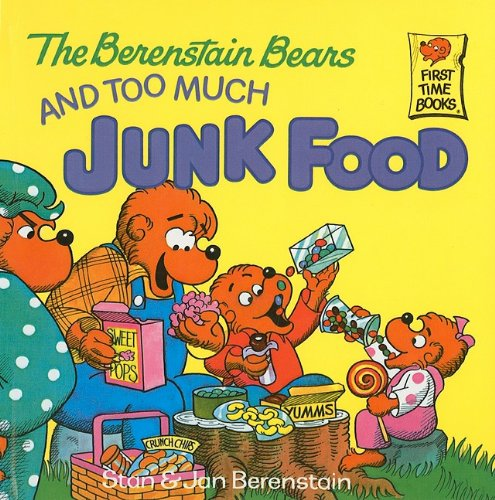 9780812437478: The Berenstain Bears and Too Much Junk Food (Berenstain Bears First Time Books (Prebound))