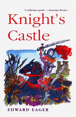 Knight's Castle (Edward Eager's Tales of Magic (Prebound)) (0812441168) by Edward Eager