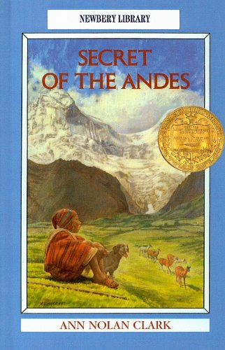 Secret of the Andes (Puffin Newberry Library) (0812442008) by Ann Nolan Clark