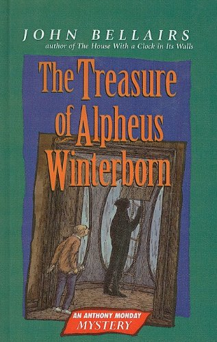 The Treasure of Alpheus Winterborn: An Anthony Monday Mystery (0812442954) by Bellairs, John