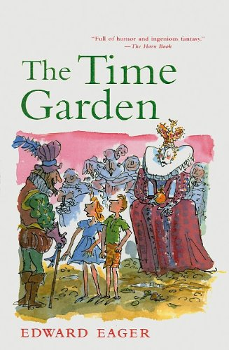 The Time Garden (Edward Eager's Tales of Magic) (0812443918) by Edward Eager
