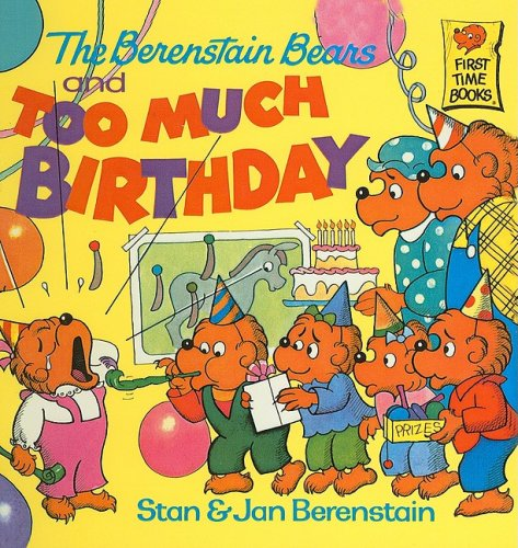 9780812444810: The Berenstain Bears and Too Much Birthday (Berenstain Bears First Time Books)