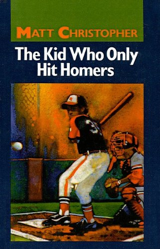 9780812445428: The Kid Who Only Hit Homers (Matt Christopher Sports Series for Kids)