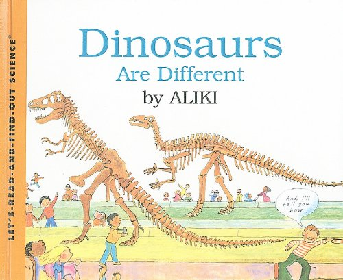 Dinosaurs Are Different (Let's-Read-And-Find-Out Science: Stage 2 (Pb)) (9780812449617) by Aliki