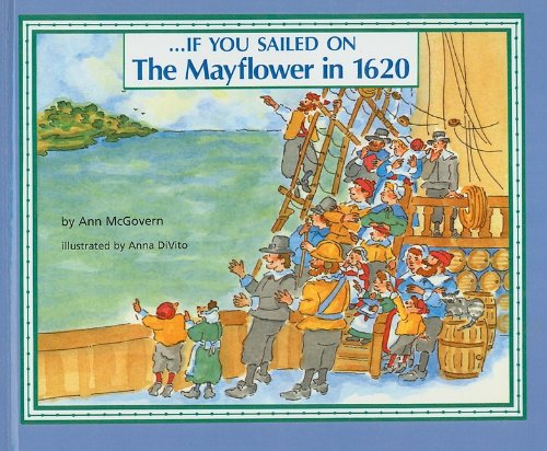If You Sailed on the Mayflower in: Ann McGovern; Illustrator-Anna