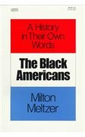 9780812453034: The Black Americans: A History in Theirown Words