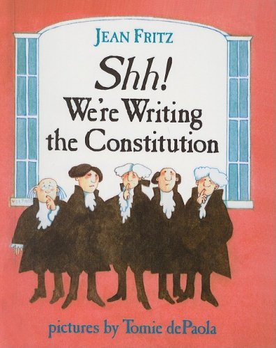Shh! We're Writing the Constitution (Hardback): Jean Fritz