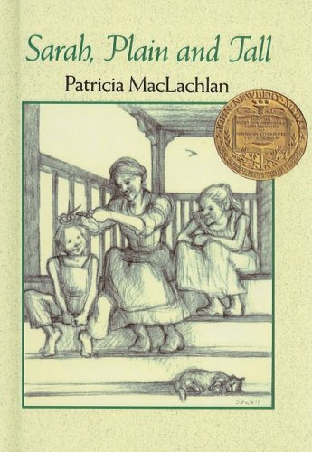 Sarah, Plain and Tall (Sarah, Plain and Tall Saga (Prebound)) (0812454499) by Patricia MacLachlan