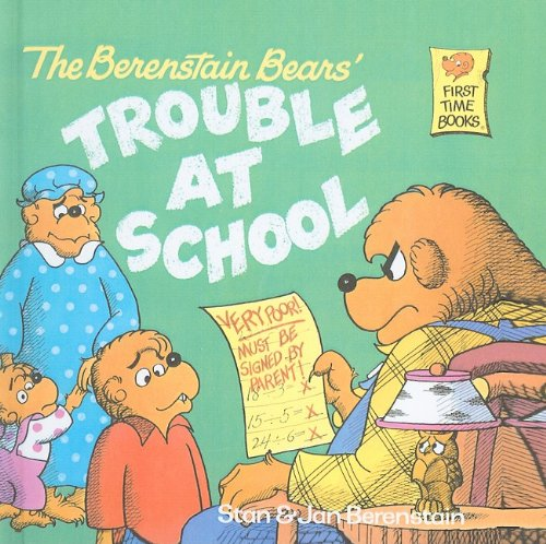 9780812455342: The Berenstain Bears' Trouble at School (Berenstain Bears First Time Books)