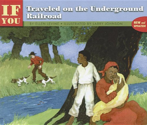 If You Traveled on the Underground Railroad (9780812459227) by Ellen Levine