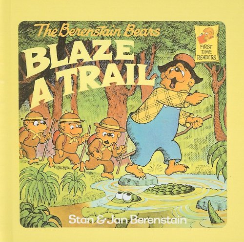 9780812459784: The Berenstain Bears Blaze a Trail (Berenstain Bears First Time Books)