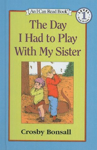 9780812461459: The Day I Had to Play with My Sister (I Can Read Books: My First)